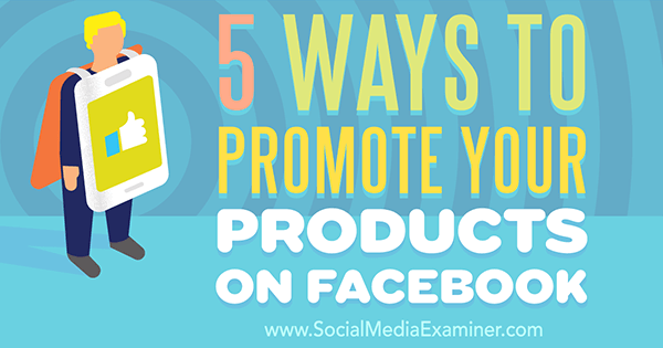 increase product engagement on facebook