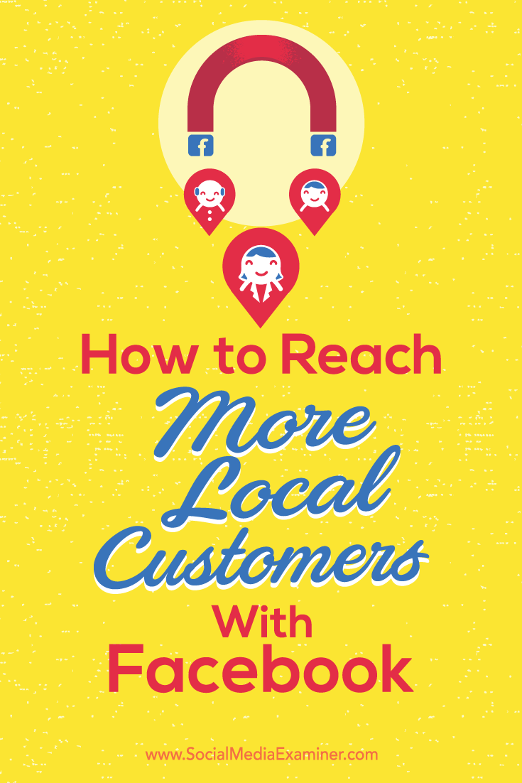 Tips on how to boost local visibility with customers on Facebook.