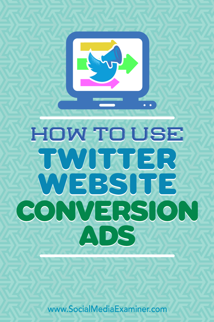 Tips on how to get started with Twitter website conversion ads.