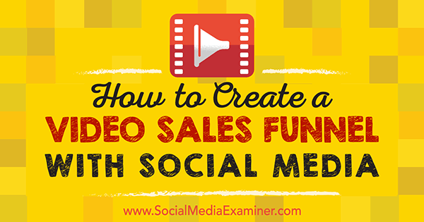 how to add video to sales social marketing funnel