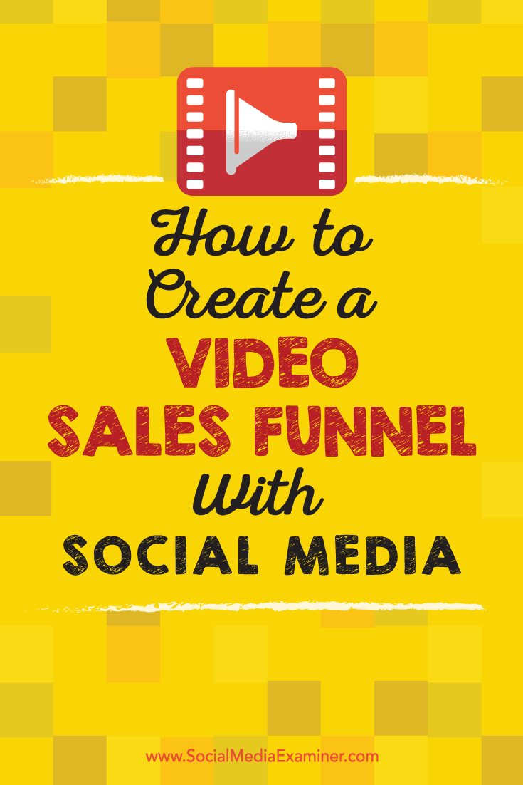 Tips on how to use video in social media to support your sales funnel.