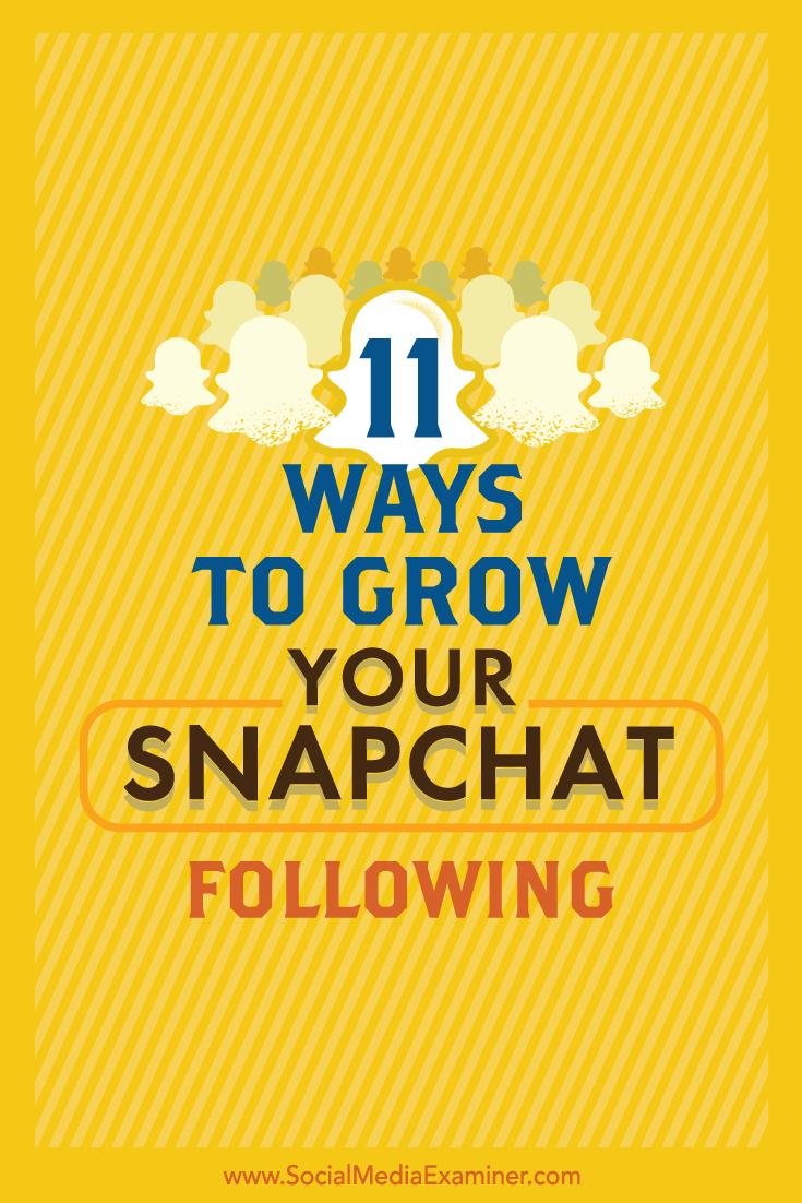 Tipps zu 11 einfachen Möglichkeiten, um Ihr Snapchat-Publikum zu vergrößern.