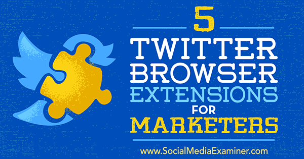save time on twitter marketing with browser extension tools