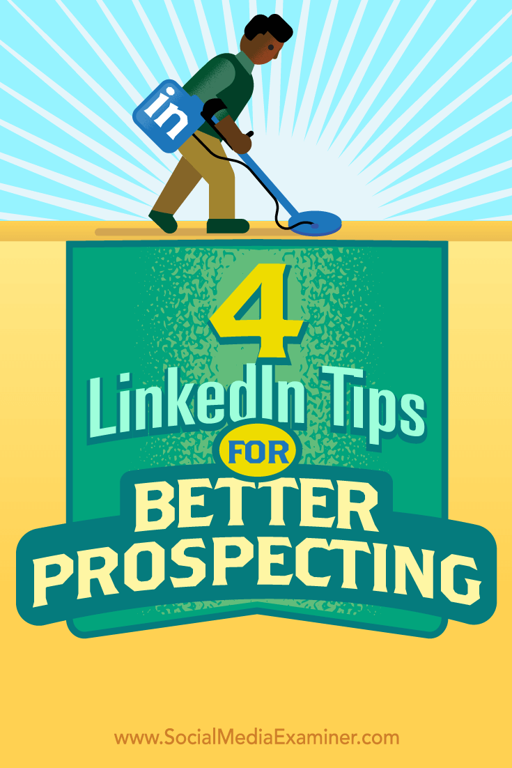 Tips on four ways to get more out of your LinkedIn sales marketing.