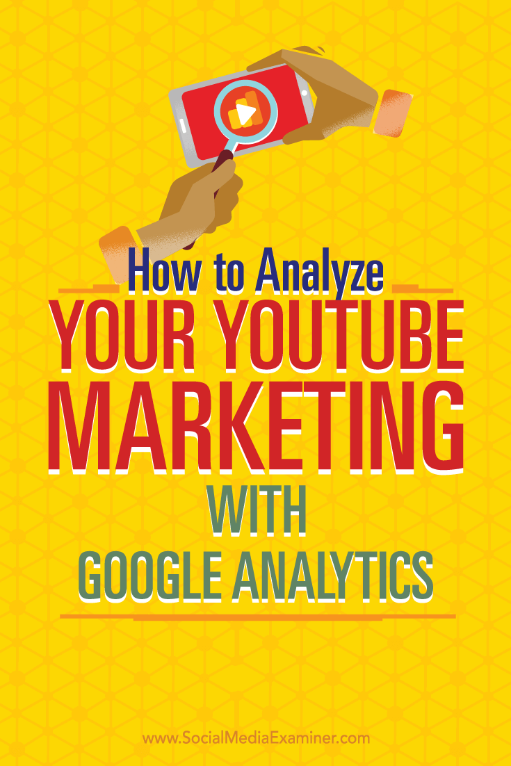 Tips for using Google Analytics to analyze your YouTube marketing efforts.