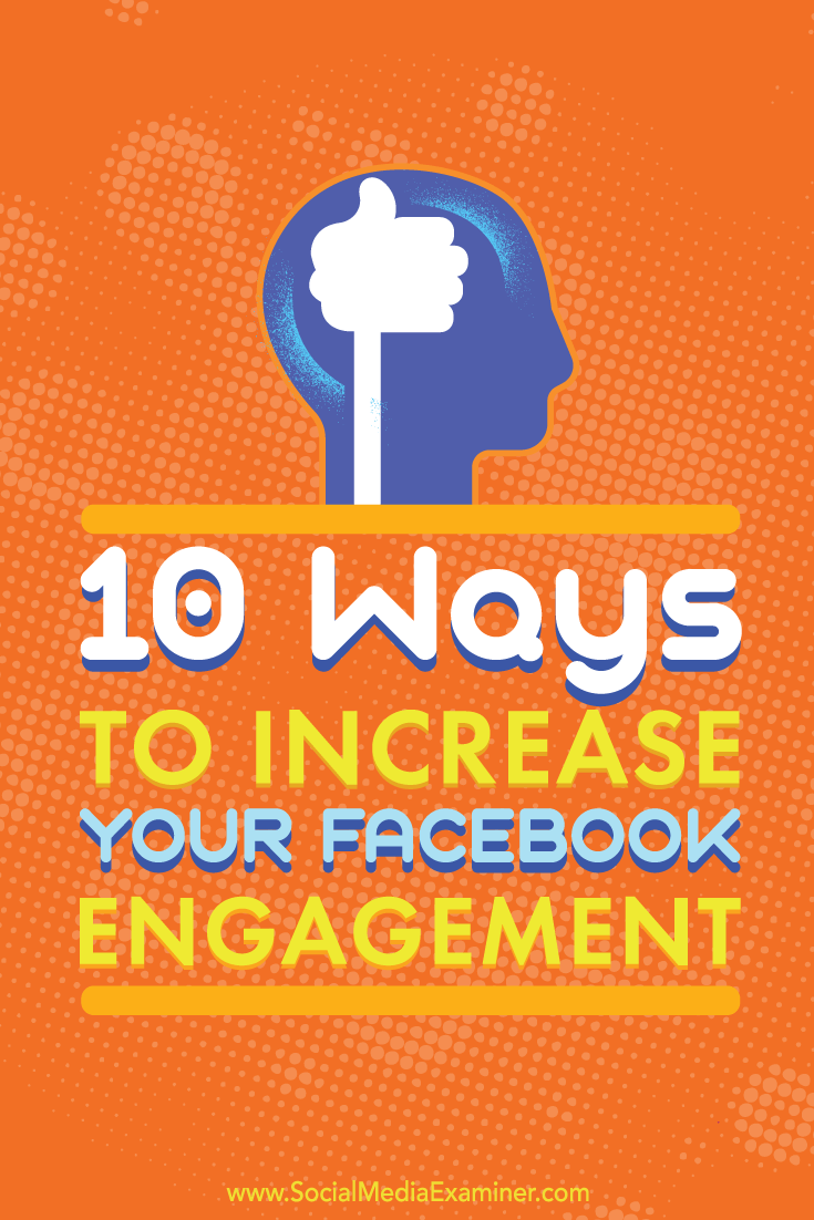 Tips on 10 ways to increase engagement on your Facebook business page posts.
