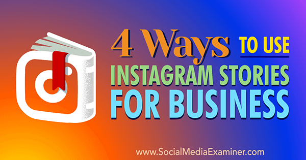incorporate instagram stories into business marketing