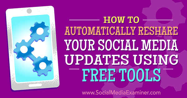 free tools to perpetually reshare evergreen content