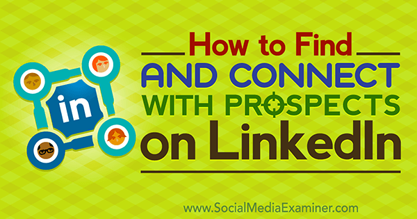 How to Find and Connect With Target Prospects on LinkedIn