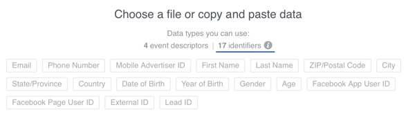 You can add 17 user identifiers to the data you upload to Facebook, but always make sure you use email addresses when possible.