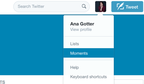 To access Twitter Moments, click your profile photo and select Moments from the drop-down menu.