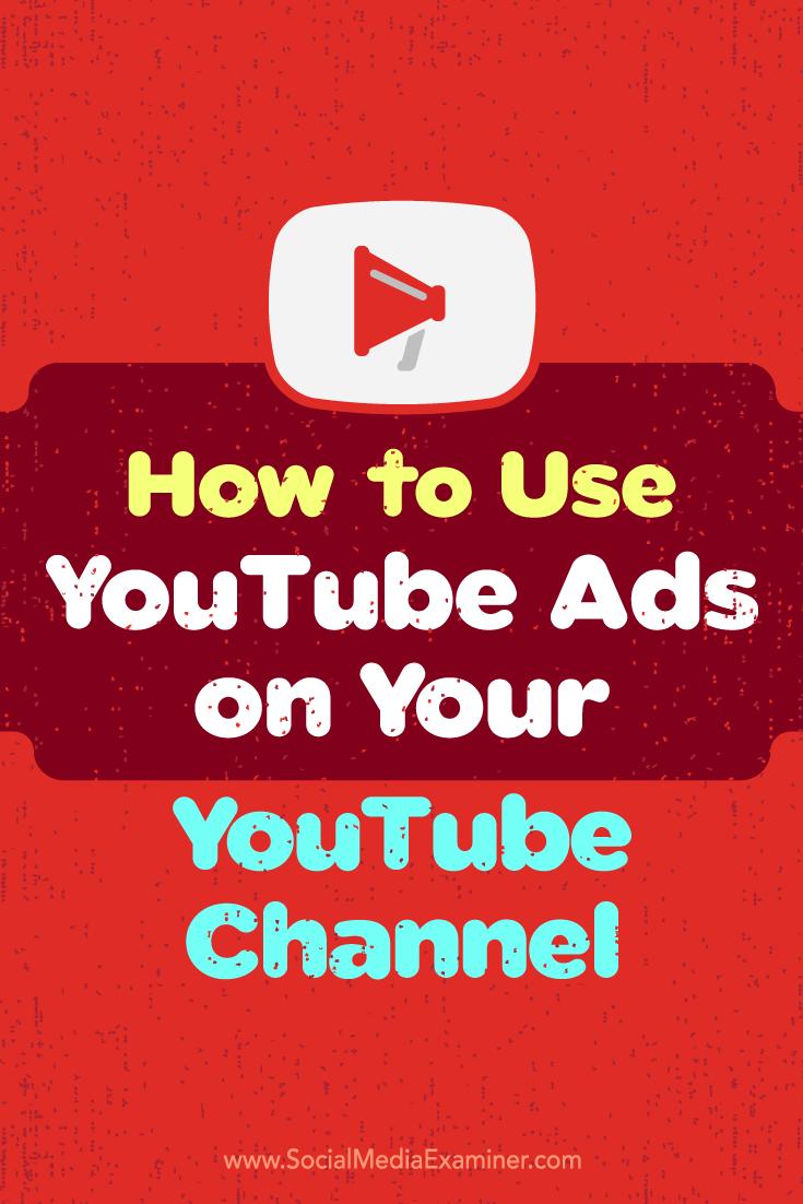 So verwenden Sie YouTube-Anzeigen auf Ihrem YouTube-Kanal von Ana Gotter auf Social Media Examiner.