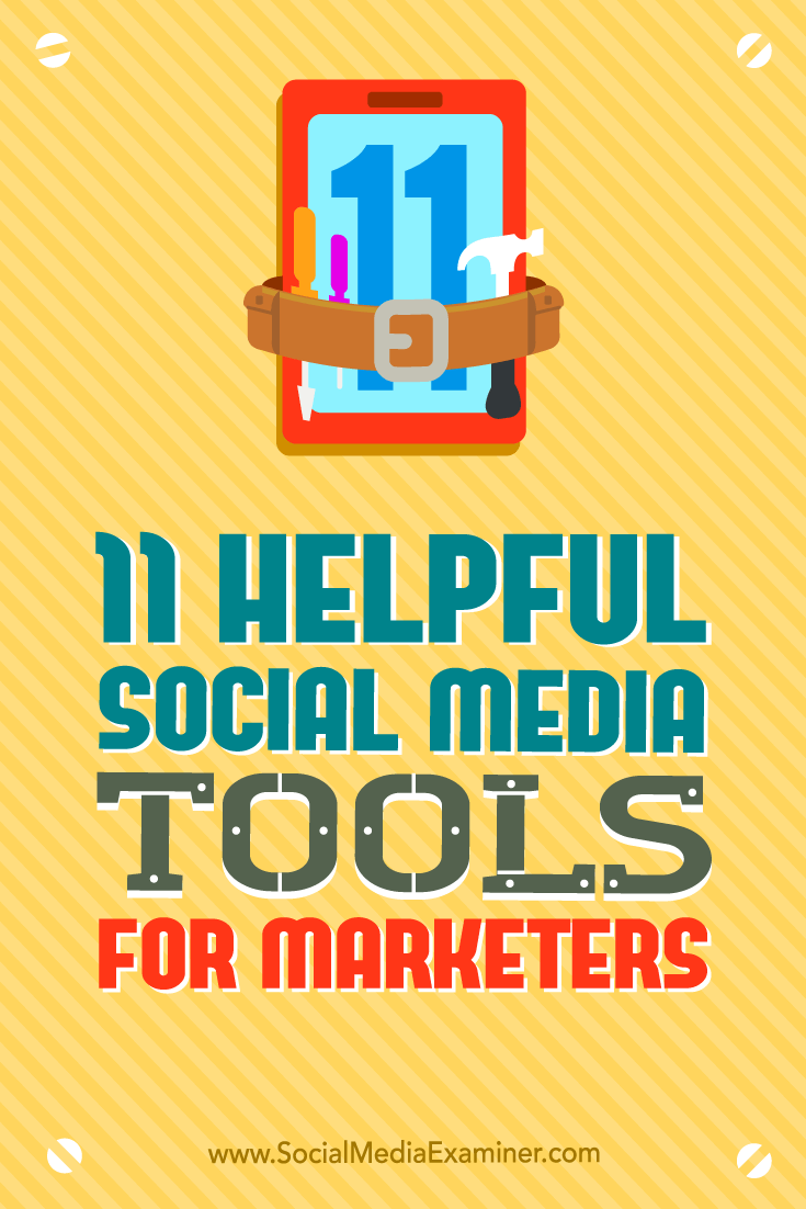 11 Helpful Social Media Tools for Marketers by Jordan Kastelar on Social Media Examiner.