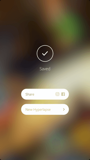 Share your Hyperlapse video to Facebook or Instagram.