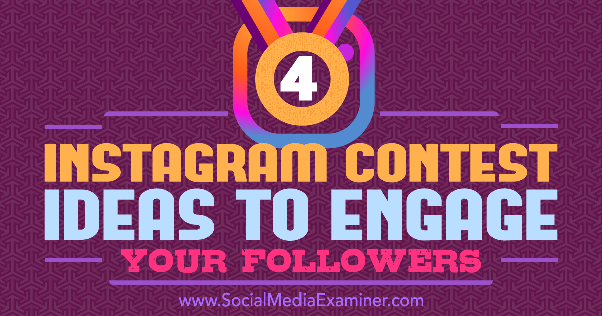 4 Instagram Contest Ideas to Engage Your Followers : Social Media