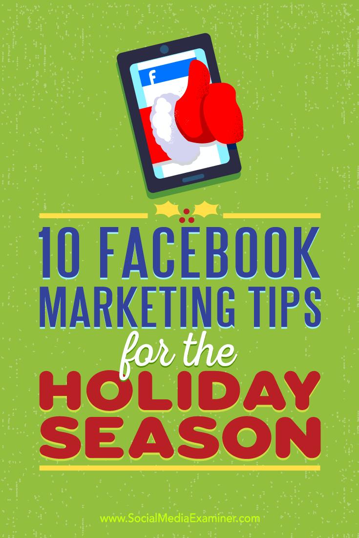 10 Facebook Marketing Tips for the Holiday Season by Mari Smith on Social Media Examiner.