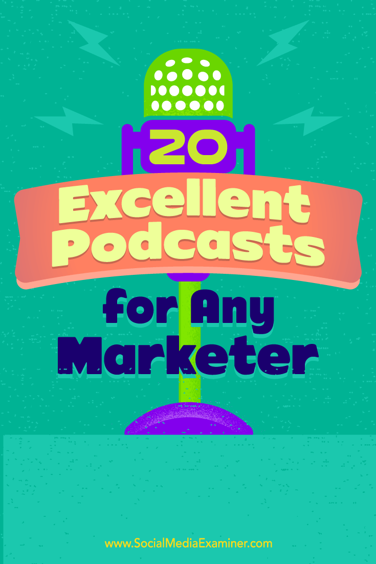 20 Excellent Podcasts for Any Marketer by Ray Edwards on Social Media Examiner.