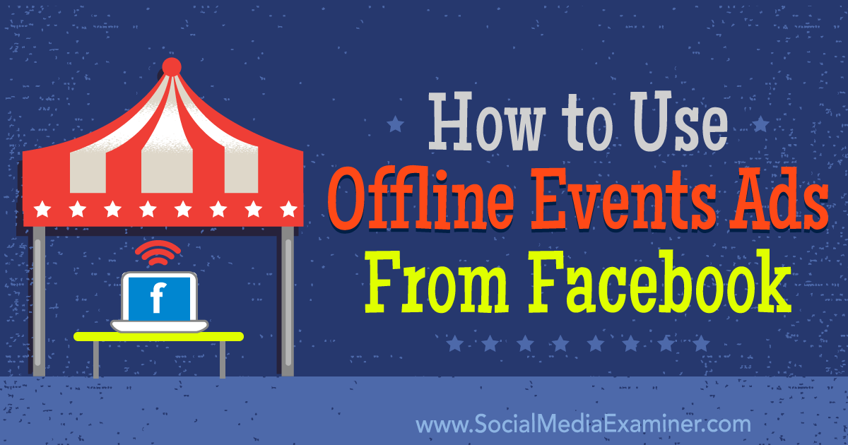 How to Use Offline Events Ads From Facebook
