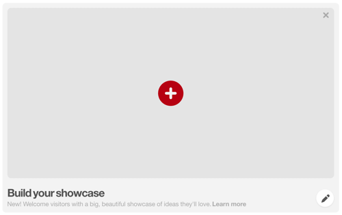 Click the red + button to create a Pinterest showcase.