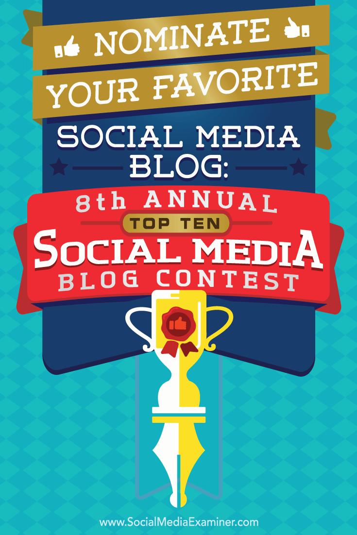 Nominate Your Favorite Social Media Blog: 8th Annual Top 10 Social Media Blog Contest by Lisa D. Jenkins on Social Media Examiner.