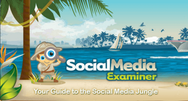 Social Media Examiner's tagline is Your Guide to the Social Media Jungle.