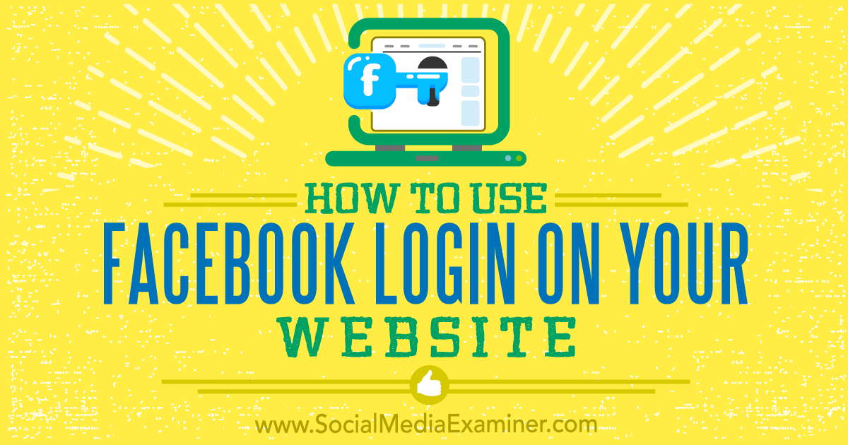 How to Use Facebook Login on Your Website : Social Media