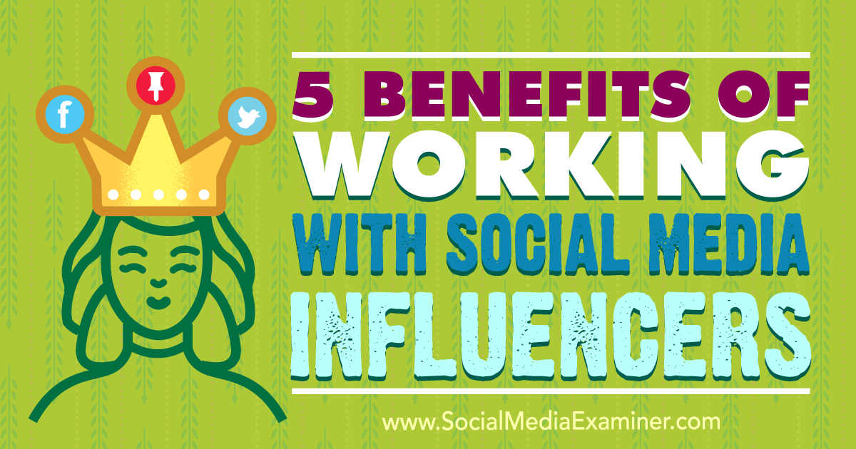 5 Benefits Of Working With Social Media Influencers