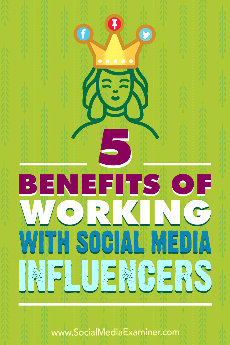 5 Benefits of Working With Social Media Influencers by Shane Barker on Social Media Examiner.