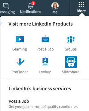 You'll find lots of direct links in LinkedIn's More section. You can also create a company page from here.