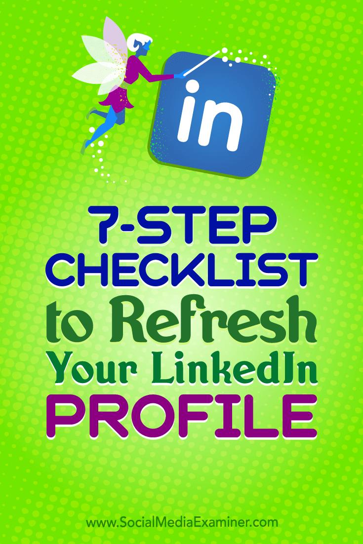 7-Step Checklist to Refresh Your LinkedIn Profile by Viveka von Rosen on Social Media Examiner.