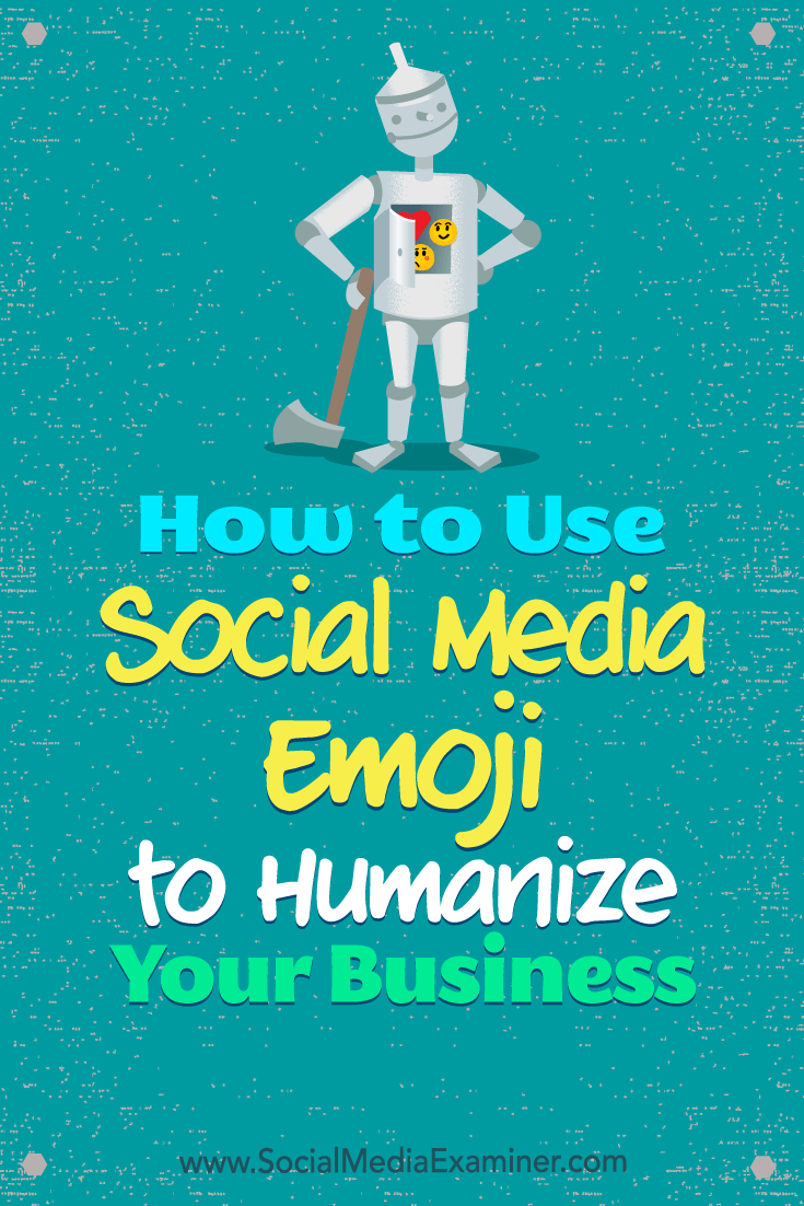 How to Use Social Media Emoji to Humanize Your Business by Aleh Barysevich on Social Media Examiner.