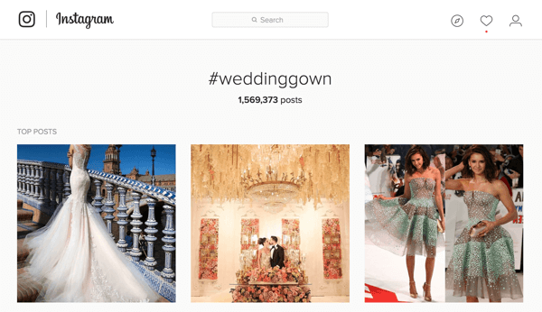 If you're marketing wedding gowns, you might search for the hashtag #weddinggown on Instagram.