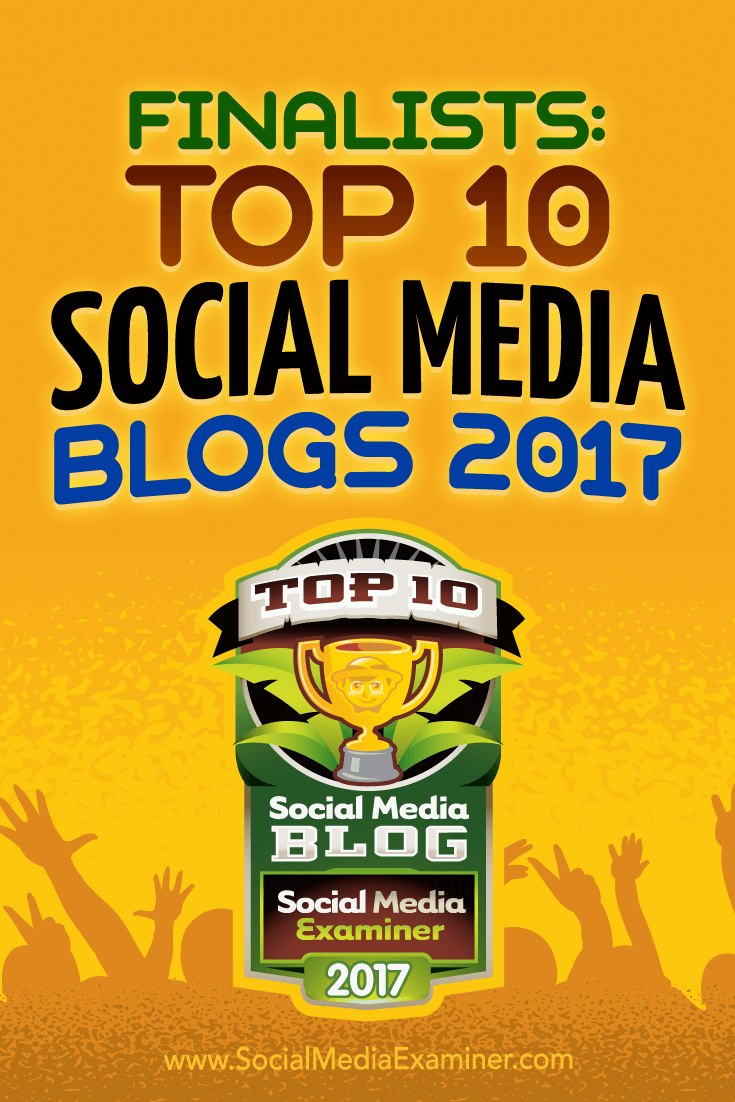 Finalists: Top 10 Social Media Blogs 2017 by Lisa D. Jenkins on Social Media Examiner.