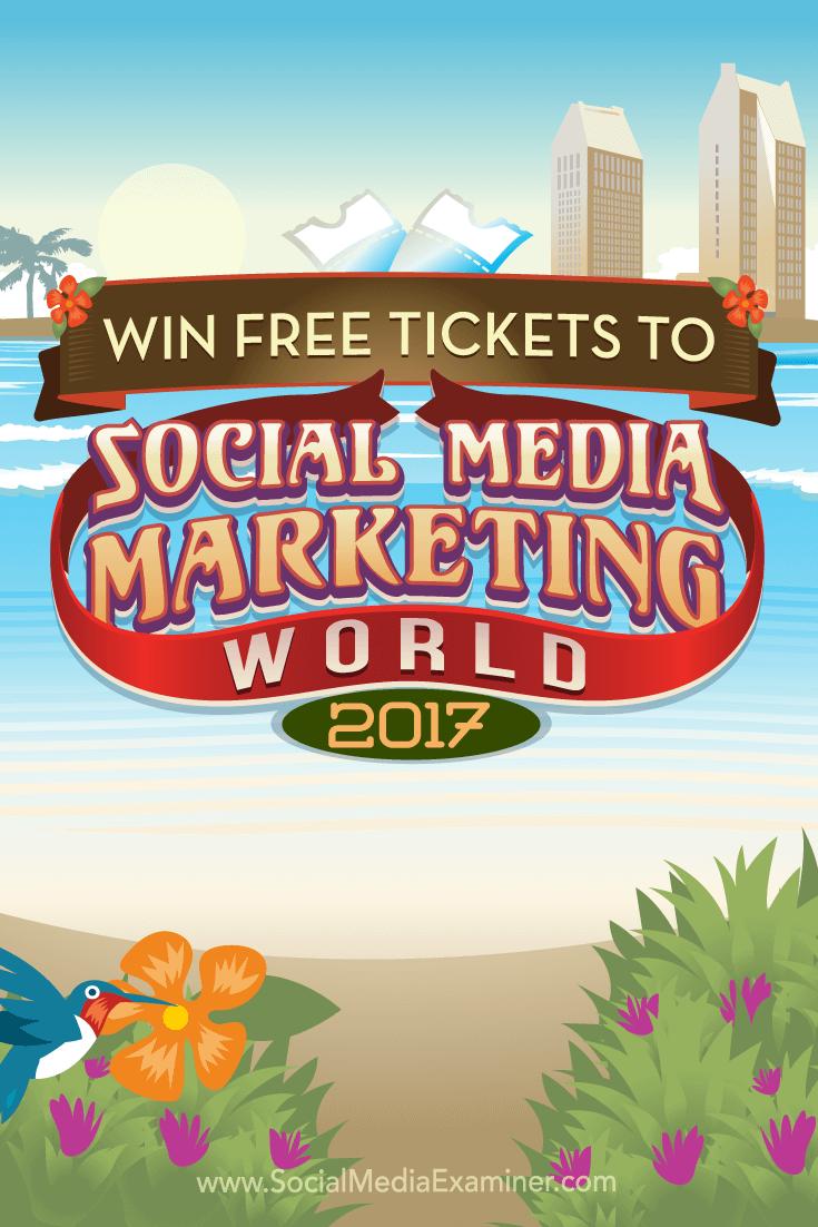 Win Free Tickets to Social Media Marketing World 2017 by Phil Mershon on Social Media Examiner.