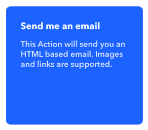 Select Send Me an Email for your IFTTT applet.