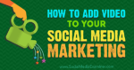 How to Add Video to Your Social Media Marketing