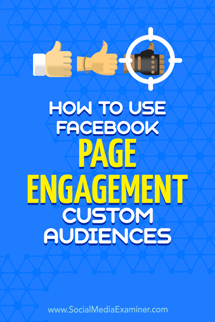 How to Use Facebook Page Engagement Custom Audiences by Charlie Lawrance on Social Media Examiner.