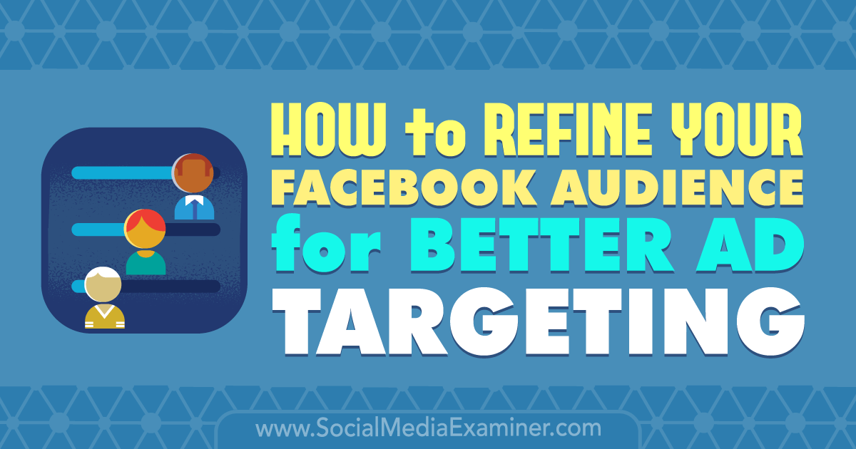 eeae8c1af44a How to Refine Your Facebook Audience for Better Ad Targeting by Deirdre  Kelly on Social Media