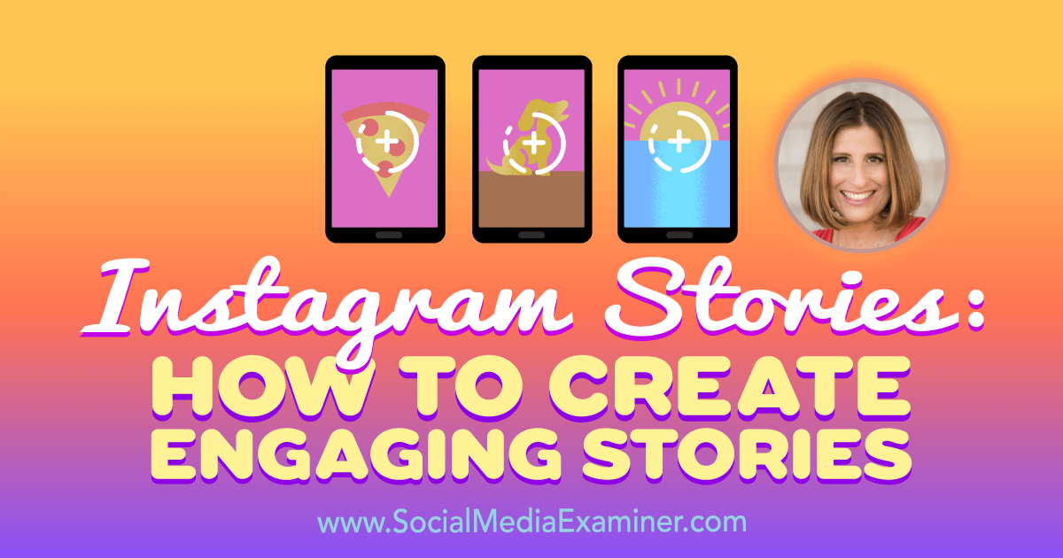 Instagram Stories: How to Create Engaging Stories : Social Media