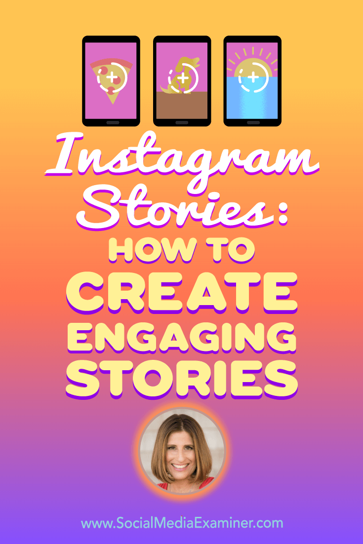 Instagram Stories: How to Create Engaging Stories featuring insights from Sue B Zimmerman on the Social Media Marketing Podcast.