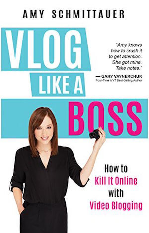 Vlog Like a Boss by Amy Schmittauer.
