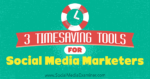 3 Timesaving Tools for Social Media Marketers