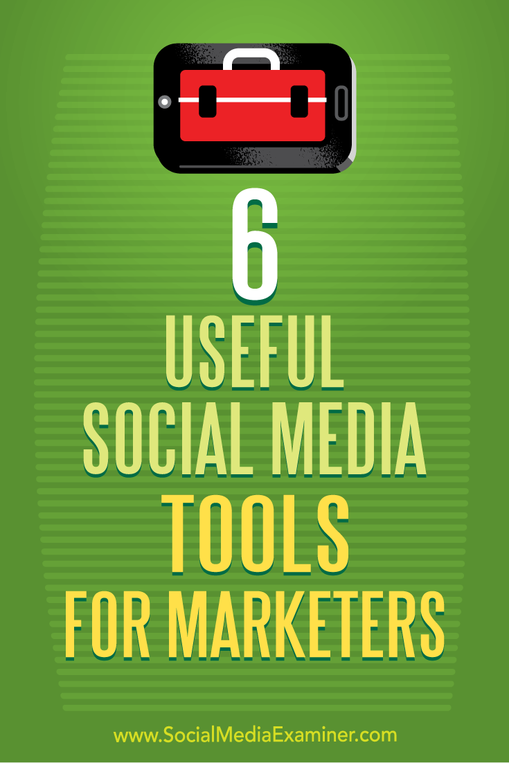 6 Useful Social Media Tools for Marketers by Aaron Agius on Social Media Examiner.