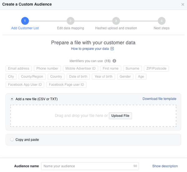 You can either upload your customer list or copy and paste it to create a Facebook custom audience.