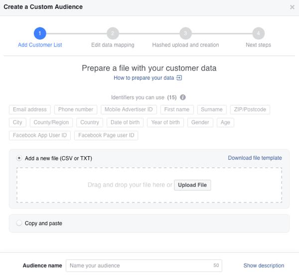 Puoi caricare il tuo elenco clienti o copiarlo e incollarlo per creare un pubblico personalizzato di Facebook.