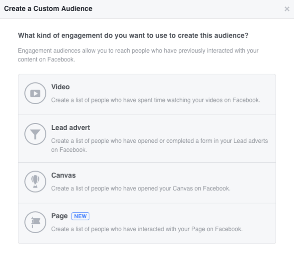 Facebook lets you create four engagement-based custom audiences.