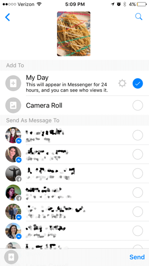 You can send your content to specific people or share it to your Facebook Messenger day.
