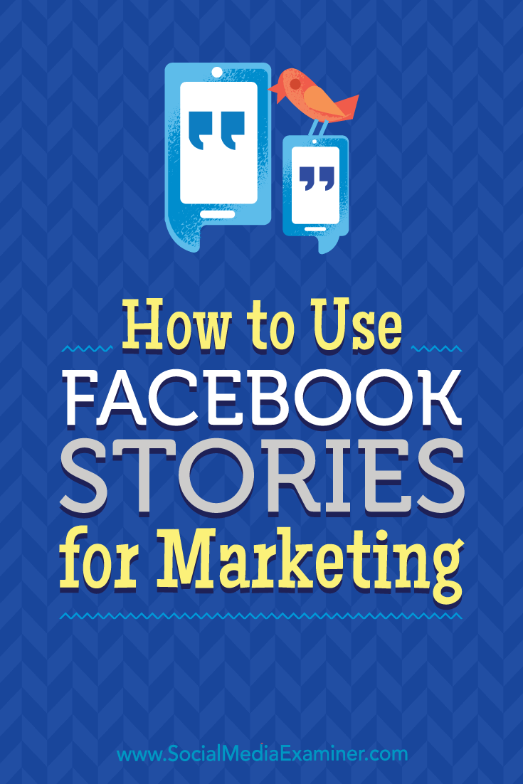 How to Use Facebook Stories for Marketing by Julia Bramble on Social Media Examiner.
