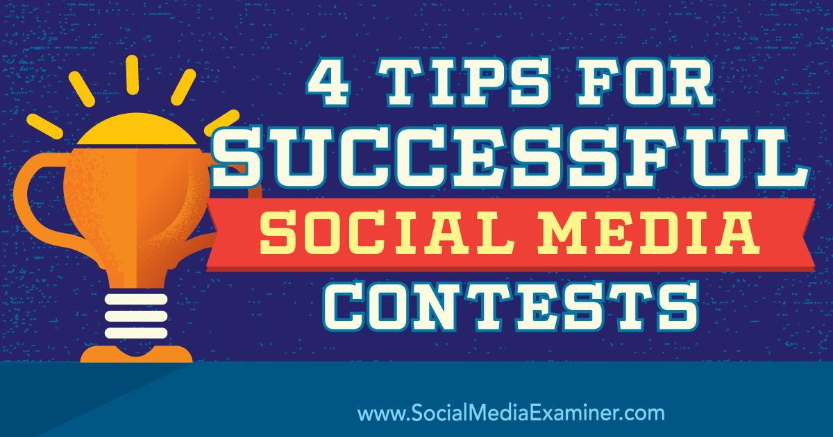 d793f0f990516 4 Tips for Successful Social Media Contests : Social Media Examiner