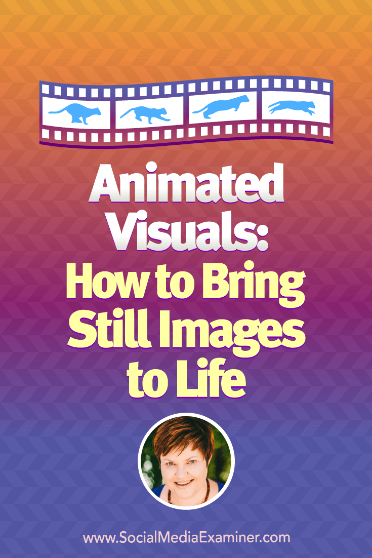 Animated Visuals: How to Bring Still Images to Life : Social